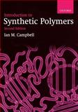 Introduction to Synthetic Polymers, Campbell, Ian M., 0198564708