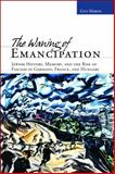 The Waning of Emancipation : Jewish History, Memory, and the Rise of Fascism in Germany, France, and Hungary, Miron, Guy, 0814334709