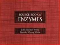 Source Book of Enzymes, White, John Stephen and White, Dorothy Chong, 0849394708