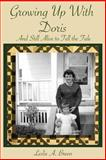 Growing up with Doris, Leslie Ann Breen, 0984244700