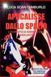 Apocalisse Dallo Spazio. l'Avvento Di Nibiru e Dei Vigilanti, Luca Scantamburlo, 1470924706