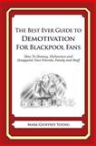 The Best Ever Guide to Demotivation for Blackpool Fans, Mark Young, 1490584706