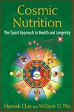 Cosmic Nutrition, Mantak Chia and William U. Wei, 1594774706