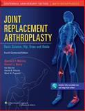 Joint Replacement Arthroplasty : Basic Science, Hip, Knee, and Ankle, , 1608314707