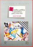 Familias, Política y Parentesco : Jalisco, 1919-1991, Hurtado, Javier, 9688954705