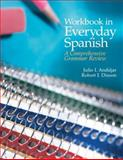 Workbook in Everyday Spanish : A Comprehensive Grammar Review Plus Spanish Grammar Checker Access Card (one Semester), Andujar, Julio I. and Dixson, Robert J., 0133894703