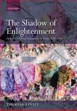 The Shadow of Enlightenment : Optical and Political Transparency in France 1789-1848, Levitt, Theresa, 0199544700