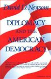Diplomacy and the American Democracy, Newsom, David D., 0253204704