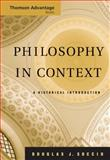 Philosophy in Context : A Historical Introduction, Soccio, Douglas J., 0495004707