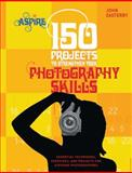 150 Projects to Strengthen Your Photography Skills, John Easterby, 0764144707