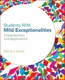 Students with Mild Exceptionalities : Characteristics and Applications, Zentall, Sydney S., 1412974704