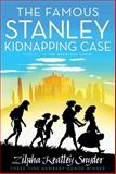 The Famous Stanley Kidnapping Case, Zilpha Keatley Snyder, 148142470X
