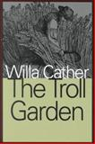 The Troll Garden, Cather, Willa, 1560004703