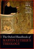 The Oxford Handbook of Martin Luther's Theology, , 0199604703