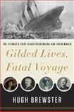Gilded Lives, Fatal Voyage, Hugh Brewster, 0307984702