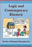 Logic and Contemporary Rhetoric : The Use of Reason in Everyday Life, Kahane, Howard and Cavender, Nancy, 0534524702