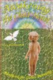 Awakening the Child Heart : Handbook for Global Parenting, Hannaford, Carla, 0971664706