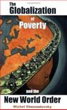 The Globalization of Poverty and the N W Order, Chossudovsky, Michel, 0973714700