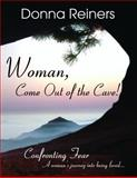 Woman, Come Out of the Cave, Reiners, Donna, 0976924706