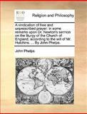 A Vindication of Free and Unprescribed Prayer, John Phelps, 1140924702