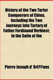 History of the Two Tarter Conquerors of China, Including the Two Journeys into Tartary of Father Ferdinand Verbiest; in the Suite Of, Pierre Joseph D' Orlã©Ans, 1151054704