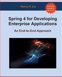Spring 4 for Developing Enterprise Applications, Henry H. Liu, 148028470X