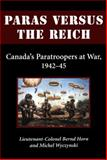 Paras Versus the Reich, Bernd Horn and Michel Wyczynski, 1550024701