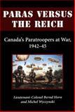 Paras Versus the Reich, Bernd Horn and Michel Wyczynski, 1550024701