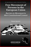 Free Movement of Persons in the European Union : Barriers to Movement in Their Constitutional Context, Spaventa and Spaventa, Eleanor, 9041124705
