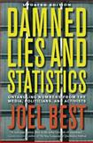 Damned Lies and Statistics - Untangling Numbers from the Media, Politicians, and Activists, Joel Best, 0520274709
