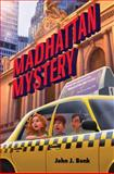 Madhattan Mystery, John J. Bonk, 0802734707