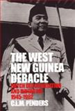 The West New Guinea Debacle, C. L. M. Penders, 0824824709