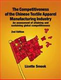 The Competitiveness of the Chinese Textile Apparel Manufacturing Industry 9780976844709