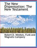 The New Dispensation, Robert D. Weekes, 1140604708