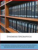 Ephemeris Epigraphic, Karl Friedrich Wilhelm Zangemeister, 1146194706