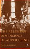 The Religious Dimensions of Advertising, Sheffield, Tricia, 1403974705