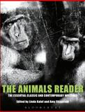 The Animals Reader : The Essential Classic and Contemporary Writings, Kalof, Linda, 1845204700