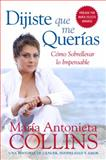 Dijiste Que Me Querías, Maria Antonieta Collins, 0060884711