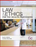 Law and Ethics for the Health Professions, Judson, Karen and Harrison, Carlene, 0073374717