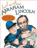 Just in Time, Abraham Lincoln, Patricia Polacco, 0399254714