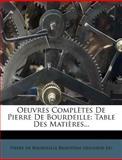 Oeuvres Complètes de Pierre de Bourdeille, , 1275234712