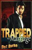 Trapped into Marriage, Dez Burke, 1490514716