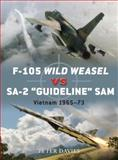 F-105 Wild Weasel vs SA-2 'Guideline' SAM, Peter Davies, 1849084718