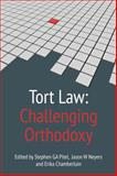 Tort Law : Challenging Orthodoxy, , 1849464715