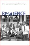 Resilience in Action : Working with Youth Across Cultures and Contexts, Liebenberg, Linda and Ungar, Michael, 0802094716