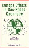 Isotope Effects in Gas-Phase Chemistry, , 0841224714