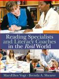 Reading Specialists and Literacy Coaches in the Real World, Shearer, Brenda A. and Vogt, MaryEllen, 0205494714