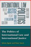 The Politics of International Law and Justice : An Introduction, Edwin Egede, Peter Sutch, 0748634711