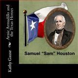 Arnie Armadillo and the Texas Heroes - Samuel Sam Houston, Kathy Gause, 1489534717