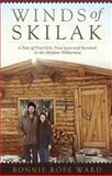 Winds of Skilak, Bonnie Rose Ward, 1626524718